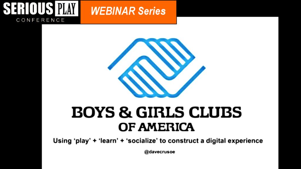 Using Play to Create a Fun Digital Experience: David Crusoe, Boys & Girls Clubs of America