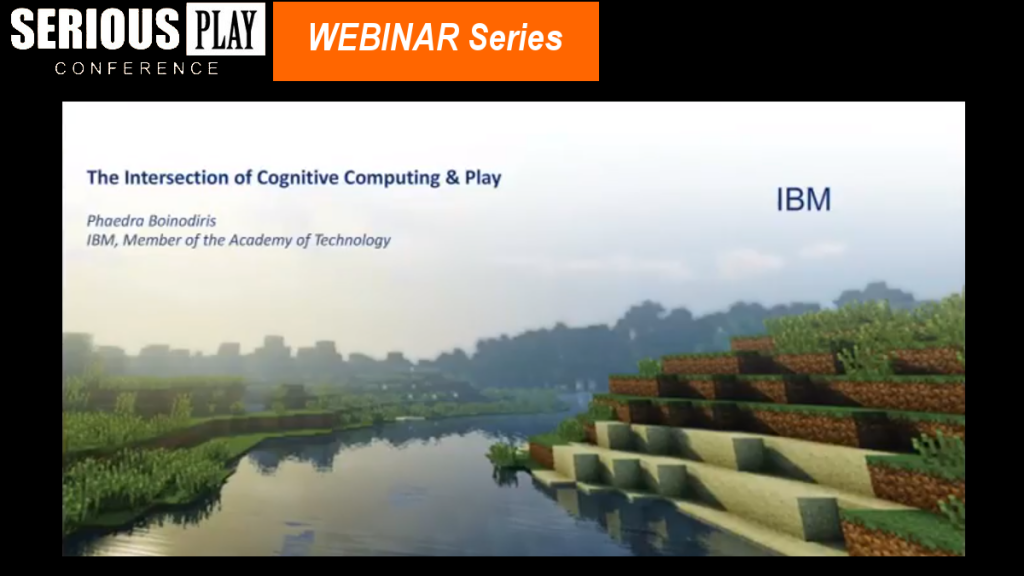 Evolving Serious Games: The Confluence of Cognitive Computing and Gameplay to Solve Complex Problems: Phaedra Boinodiris, IBM